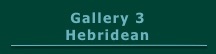 Gallery 3 - Hebridean